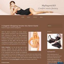 3 Lingerie Shopping Secrets You Never Knew – MyLingerieXO