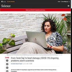 From 'brain fog' to heart damage, COVID-19's lingering problems alarm scientists