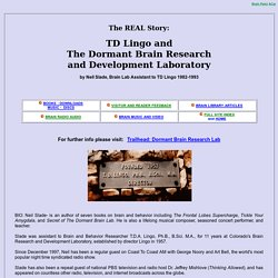 TD Lingo and The REAL History of The Dormant Brain Research Lab - T.D. Lingo