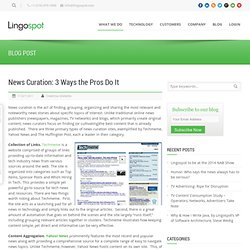 News Curation: 3 Ways the Pros Do It