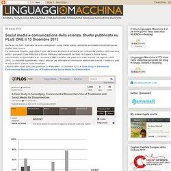 Social media e comunicazione della scienza. Studio pubblicato su PLoS ONE il 13 Dicembre 2013