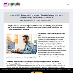 """Linguaskill Speaking : """"la plupart des résultats au test sont communiqués en moins de 5 heures"""" - VousNousIls"""