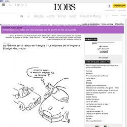 Le féminin est-il tabou en français ? La réponse de la linguiste Edwige Khaznadar