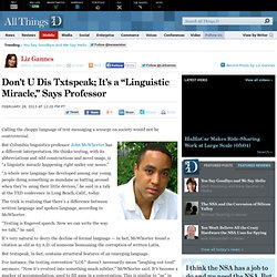 "Texting a ""Linguistic Miracle,"" Says Columbia Professor John McWhorter - Liz Gannes - Mobile"