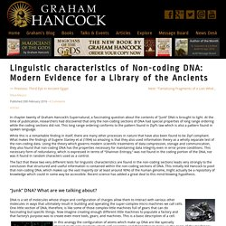 Linguistic characteristics of Non-coding DNA: Modern Evidence for a Library of the Ancients - Graham Hancock Official Website