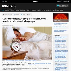 Can neuro-linguistic programming help you retrain your brain with language?