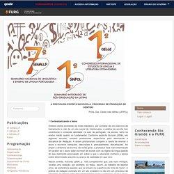 A PRÁTICA DA ESCRITA NA ESCOLA: PROCESSO DE PRODUÇÃO DE SENTIDO Cleide Inês Wittke (UFPEL) - Seminário Nacional de Linguística e Ensino de Língua Portuguesa