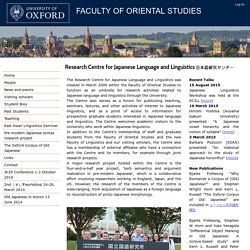 Research Centre for Japanese Language and Linguistics 日本語研究センター - Research Centre for Japanese Language and Linguistics - Faculty of Oriental Studies - University of Oxford