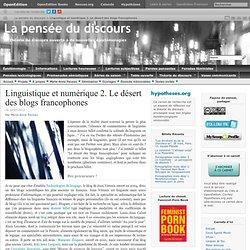 Linguistique et numérique 2. Le désert des blogs francophones