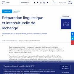 Préparation linguistique et interculturelle de l'échange