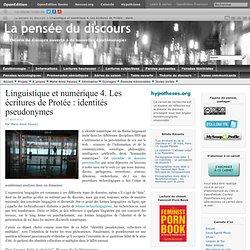 Linguistique et numérique 4. Les écritures de Protée : identités pseudonymes
