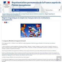 Régime linguistique et emploi du français dans les institutions (...) - RPUE - Représentation Permanente de la France auprès de l'Union européenne