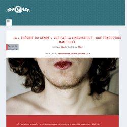 La «théorie du genre» vue par la linguistique : une traduction manipulée