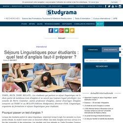 Séjours Linguistiques pour étudiants : quel test d'anglais faut-il préparer ?