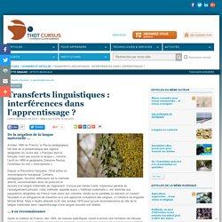 Transferts linguistiques : interférences dans l'apprentissage