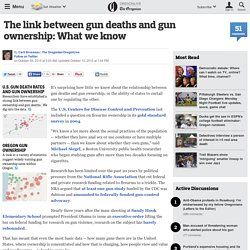 The link between gun deaths and gun ownership: What we know