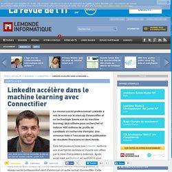 LinkedIn accélère dans le machine learning avec Connectifier