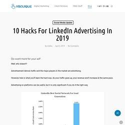 Must Know LinkedIn Advertising Hacks In 2019