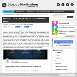 LinkedIn : l'outil de blogging Pulse disponible en France