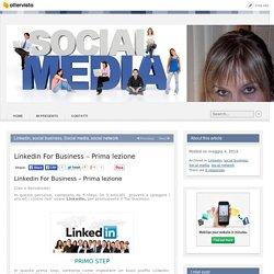 Linkedin For Business - Prima lezione