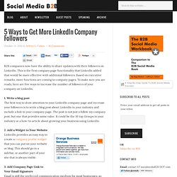 5 Ways to Get More LinkedIn Company Followers