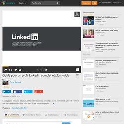 Guide pour un profil LinkedIn complet et plus visible
