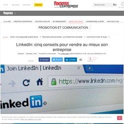 Les cinq conseils aux entreprises pour utiliser au mieux Linkedin