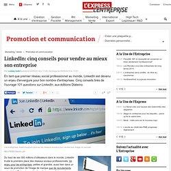 LinkedIn: cinq conseils pour vendre au mieux son entreprise - L'Express
