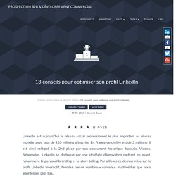 Profil LinkedIn : nos 13 conseils d'optimisation