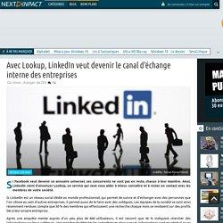 Avec Lookup, LinkedIn veut devenir le canal d'échange interne des entreprises