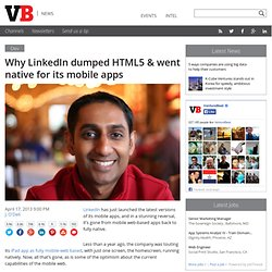 Why LinkedIn dumped HTML5 & went native for its mobile apps