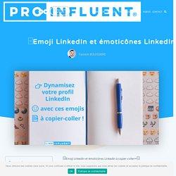 □Emoji LinkedIn et émoticônes LinkedIn à copier-coller✂️□