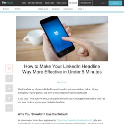 4 Ways to Improve Your LinkedIn Headline and Get Attention