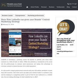 How LinkedIn can grow your Brands' Content Marketing Strategy?