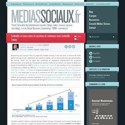 LinkedIn se lance dans la curation de contenus avec LinkedIn Today