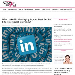 Why LinkedIn Messaging is Your Best Bet for Effective Social Outreach?