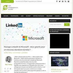 Mariage LinkedIn & Microsoft : deux géants pour un nouveau standard mondial ?