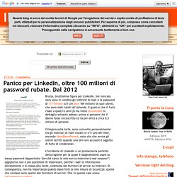 Panico per LinkedIn, oltre 100 milioni di password rubate. Dal 2012