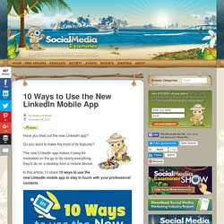 10 Ways to Use the New LinkedIn Mobile App : Social Media Examiner