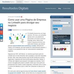 Como usar o LinkedIn Para Negócios - Resultados Digitais