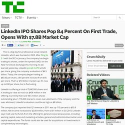 LinkedIn IPO Shares Pop 84 Percent On First Trade, Opens With $7.8B Market Cap