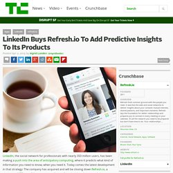 LinkedIn Buys Refresh.io To Add Predictive Insights To Its Products
