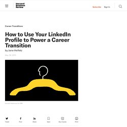 How to Use Your LinkedIn Profile to Power a Career Transition