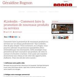 #Linkedin – Comment faire la promotion de nouveaux produits ou services