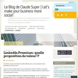 LinkedIn Premium : quelle proposition de valeur !?