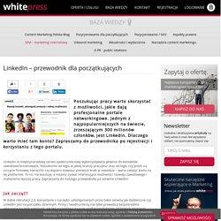LinkedIn – przewodnik dla początkujących - WhitePress