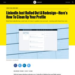 LinkedIn Just Rolled Out A Redesign—Here's How To Clean Up Your Profile