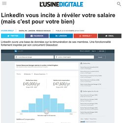 LinkedIn vous incite à révéler votre salaire (mais c'est pour votre bien)