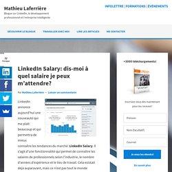 LinkedIn Salary: dis-moi, à quel salaire je peux m'attendre ?