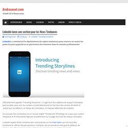 Linkedin lance une section pour les News Tendances
